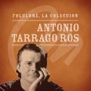 Folclore - La Colección - Antonio Tarrago Ros/Antonio Tarragó Ros