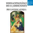 Weihnachtsgesänge des XV. Jahrhunderts/Pro Cantione Antiqua