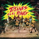 Titanes En El Ring/Titanes en el Ring