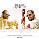 Maxximum - João Bosco/João Bosco