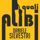 Quali alibi/Daniele Silvestri