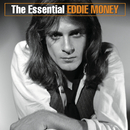 The Essential Eddie Money/Eddie Money