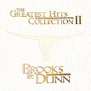 The Greatest Hits Collection II/Brooks & Dunn
