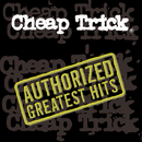 Authorized Greatest Hits/CHEAP TRICK