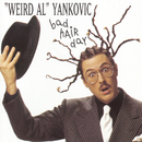 "Bad Hair Day/""Weird Al"" Yankovic"