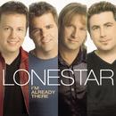 I'm Already There/Lonestar