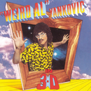 "In 3-D/""Weird Al"" Yankovic"