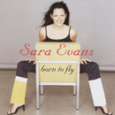 Born To Fly/Sara Evans