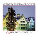 Joy to the World/The Mormon Tabernacle Choir