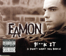 F**K It (I Don't Want You Back)/Eamon