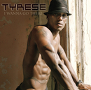 I Wanna Go There/Tyrese