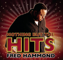 Nothing But The Hits: Fred Hammond/Fred Hammond