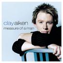 Measure Of A Man/Clay Aiken