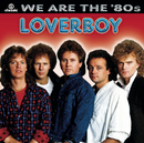 We Are The '80s/LOVERBOY