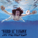 "Off The Deep End/""Weird Al"" Yankovic"