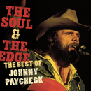 The Soul & The Edge:  The Best Of Johnny Paycheck/Johnny Paycheck