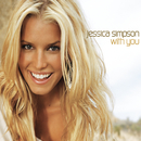 With You/Jessica Simpson