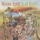 Heavy Weather/Black Market/Weather Report