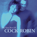 The Very Best Of Cock Robin/Cock Robin