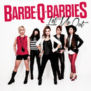 Let Me Out/Barbe-Q-Barbies