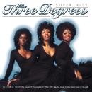 Super Hits/The Three Degrees