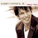 Only You/Harry Connick Jr.