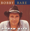 Super Hits/Bobby Bare