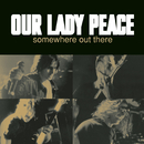 Somewhere Out There/Our Lady Peace