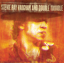 Live At Montreux 1982 & 1985/Stevie Ray Vaughan And Double Trouble