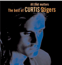 All That Matters/Curtis Stigers