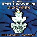 Ganz Oben - Hits MCMXCI - MCMXCVII/Die Prinzen