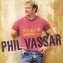 Shaken Not Stirred/Phil Vassar