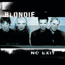 No Exit/Blondie
