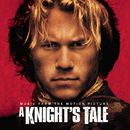 A Knight's Tale - Music From The Motion Picture/A Knight's Tale (Motion Picture Soundtrack)