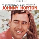 The Spectacular Johnny Horton/Johnny Horton