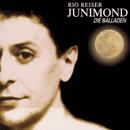 Junimond - Die Balladen/Rio Reiser