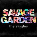 Savage Garden - The Singles/Savage Garden