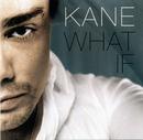 What If/Kane