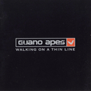 Walking On A Thin Line/Guano Apes