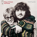 D & B Together/Delaney & Bonnie & Friends