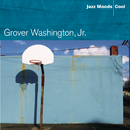 Jazz Moods: Cool/Grover Washington Jr.