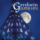 Super Hits - Gershwin/Michael Tilson Thomas, Leonard Bernstein, Philippe Entremont, Eugene Ormandy, Joshua Bell, Andre Kostelanetz