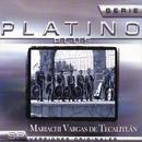 Serie Platino Plus Mariachi Vargas De Tecalitlan/Mariachi Vargas de Tecalitlán