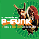 Six Degrees Of P-Funk: The Best Of George Clinton & His Funk Family/George Clinton