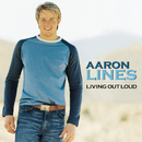 Living Out Loud/Aaron Lines