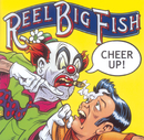 Cheer Up!/Reel Big Fish