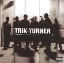 Trik Turner/Trik Turner