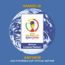 Vangelis: Anthem - The 2002 FIFA World Cup (TM) Official Anthem (Commercial Single)/Vangelis