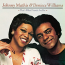 That's What Friends Are For feat.Deniece Williams/Johnny Mathis