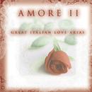 Amore II - Great Italian Love Arias/Luciano Pavarotti, Richard Tucker, Kiri Te Kanawa